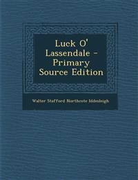 Luck O' Lassendale - Primary Source Edition