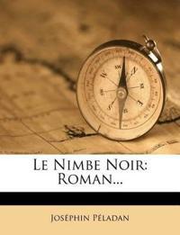 Le Nimbe Noir: Roman...
