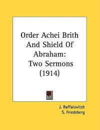 Order Achei Brith And Shield Of Abraham: Two Sermons