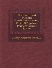 Ordena I Znaki Otlichiia Grazhdanskoi Voiny 1917-1922 Godov - Primary Source Edition