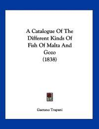 A Catalogue of the Different Kinds of Fish of Malta and Gozo