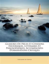 Glanures Ou Pièces Et Citations Historiques, Littéraires Et Philosophiques, Accompagnées D'observations Critiques