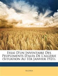 Essai D'un Inventaire Des Peuplements D'alfa De L'algérie (Situation Au 1Er Janvier 1921).
