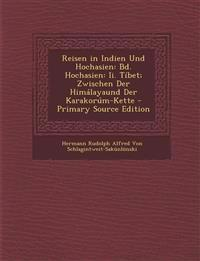 Reisen in Indien Und Hochasien: Bd. Hochasien: Ii. Tíbet; Zwischen Der Himálayaund Der Karakorúm-Kette