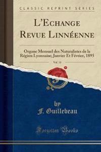 L'Echange Revue Linnéenne, Vol. 11