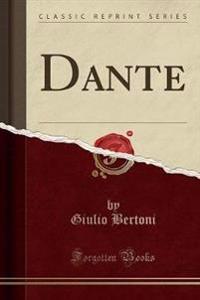Dante (Classic Reprint)