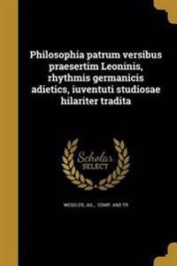 LAT-PHILOSOPHIA PATRUM VERSIBU