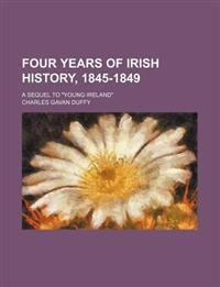 "Four Years of Irish History, 1845-1849; A Sequel to ""Young Ireland"""