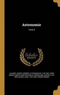 Astronomie; Tome 3
