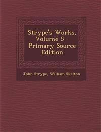Strype's Works, Volume 5