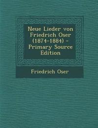 Neue Lieder von Friedrich Oser (1874-1884)