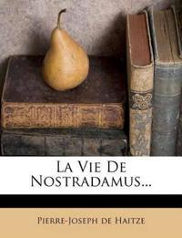 La Vie De Nostradamus...