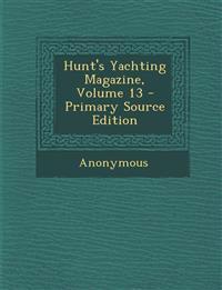 Hunt's Yachting Magazine, Volume 13