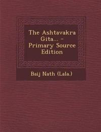The Ashtavakra Gita...