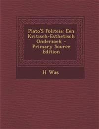 Plato's Politeia: Een Kritisch-Esthetisch Onderzoek - Primary Source Edition