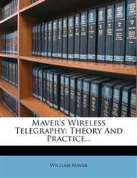 Maver's Wireless Telegraphy: Theory And Practice...