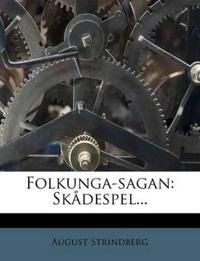 Folkunga-sagan: Skådespel...