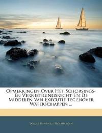 Opmerkingen Over Het Schorsings- En Vernietigingsrecht En De Middelen Van Executie Tegenover Waterschappen ...