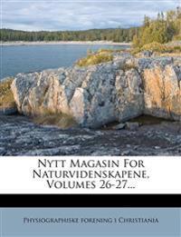 Nytt Magasin For Naturvidenskapene, Volumes 26-27...
