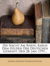 Die Nacht Am Rhein, Karln Dem Helden Der Deutschen Geweiht: Den 28. Jan. 1797...