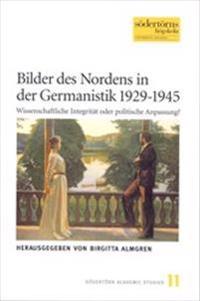 Bilder des Nordens in der Germanistik 1929-1945 : wissenschaftliche Integrität oder politische Anpassung?