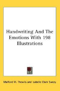 Handwriting and the Emotions With 198 Illustrations