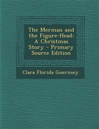 The Merman and the Figure-Head: A Christmas Story