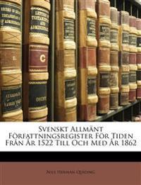 Svenskt Allmänt Författningsregister För Tiden Från År 1522 Till Och Med År 1862