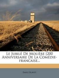 Le Jubile de Moliere [200 Anniversaire de La Comedie-Francaise...
