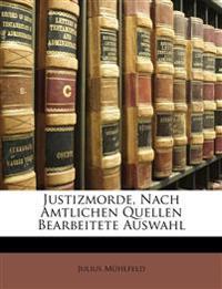 Justizmorde, Nach Amtlichen Quellen Bearbeitete Auswahl, zeite Auflage.