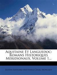 Aquitaine Et Languedoc: Romans Historiques Méridionaux, Volume 1...