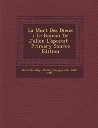 La Mort Des Dieux : Le Roman De Julien L'apostat