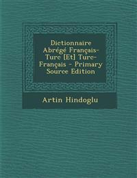 Dictionnaire Abrégé Français-Turc [Et] Turc-Français