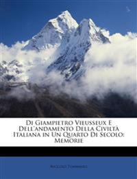 Di Giampietro Vieusseux E Dell'andamento Della Civilt Italiana in Un Quarto Di Secolo: Memorie