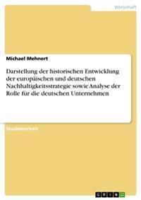 Darstellung Der Historischen Entwicklung Der Europaischen Und Deutschen Nachhaltigkeitsstrategie Sowie Analyse Der Rolle Fur Die Deutschen Unternehmen