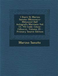 I Diarii Di Marino Sanuto: (Mccccxcvi-Mdxxxiii) Dall' Autografo Marciano Ital. Cl. VII Codd. Cdxix-Cdlxxvii, Volume 29