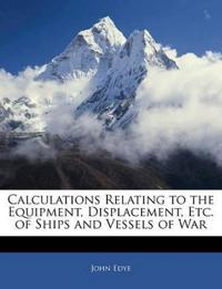 Calculations Relating to the Equipment, Displacement, Etc. of Ships and Vessels of War