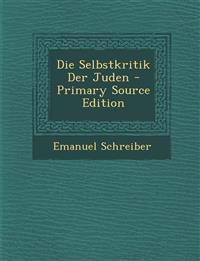 Die Selbstkritik Der Juden - Primary Source Edition