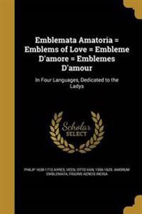 EMBLEMATA AMATORIA = EMBLEMS O