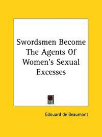 Swordsmen Become the Agents of Women's Sexual Excesses