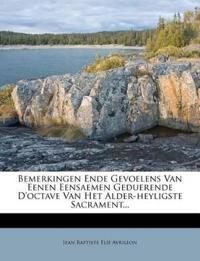 Bemerkingen Ende Gevoelens Van Eenen Eensaemen Geduerende D'octave Van Het Alder-heyligste Sacrament...