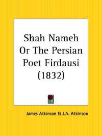 Shah Nameh or the Persian Poet Firdausi, 1832