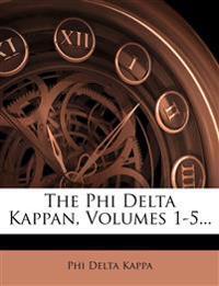 The Phi Delta Kappan, Volumes 1-5...
