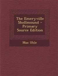 The Emeryville Shellmound - Primary Source Edition