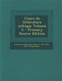 Cours de littérature celtique Volume 3