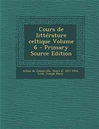 Cours de littérature celtique Volume 6