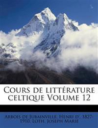 Cours de littérature celtique Volume 12