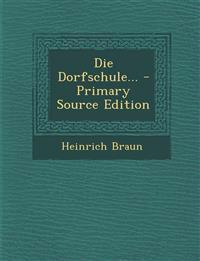 Die Dorfschule... - Primary Source Edition