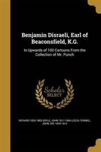 BENJAMIN DISRAELI EARL OF BEAC