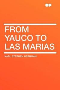 From Yauco to Las Marias